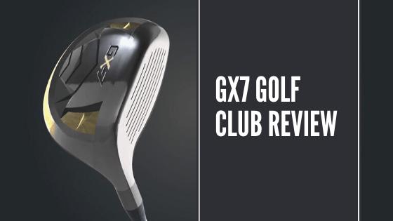 GX7 Golf Club Review