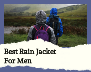 These 10 Options of Best Rain Jacket for Men are Highly Rated and Reviewed- Go Pick One