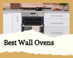 The Best Wall Ovens Are Not Hard to Find? All You Need Is This Shopping Guide Here