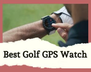 10 Best Golf GPS Watch