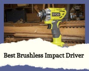 10 Best Brushless Impact Driver : To Make All Works Seamless