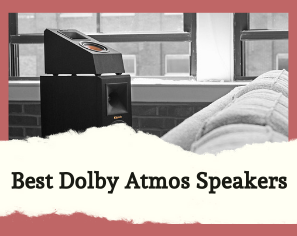 10 Best Dolby Atmos Speakers
