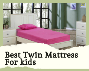 10 Best Twin Mattress For Kids